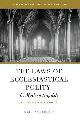 The Laws of Ecclesiastical Polity in Modern English