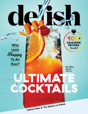 Delish ultimate cocktails : why limit happy to an hour?