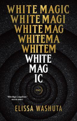 White magic : essays