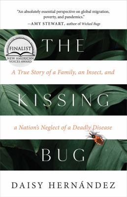 The kissing bug : a true story of a family, an insect, and a nation