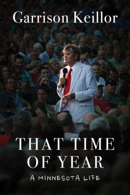 That time of year : by Keillor, Garrison,
