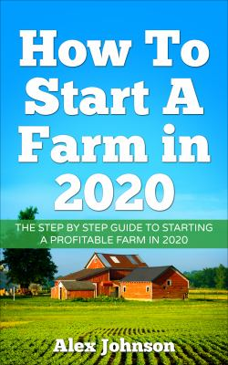 How to Start a Farm In 2020