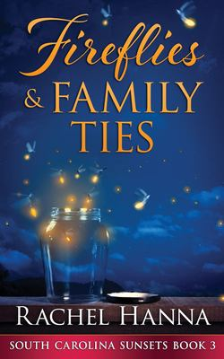 Fireflies & Family Ties - August