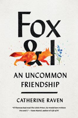 Fox and I : an uncommon friendship