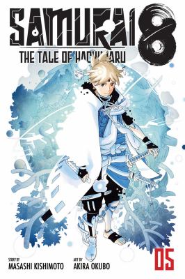 Samurai 8 : the tale of Hachimaru. 05, The next shooting star