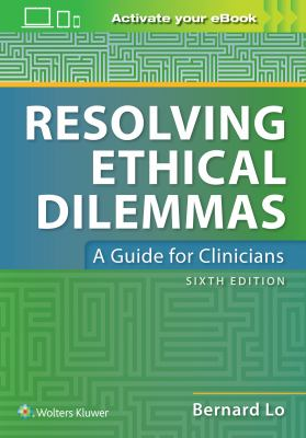 Resolving Ethical Dilemmas, Sixth Edition