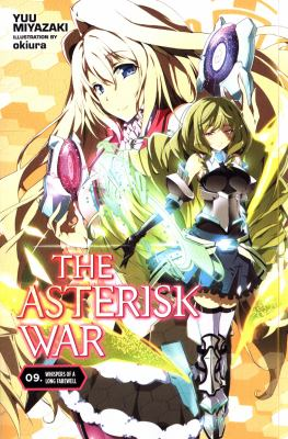 The Asterisk war / Volume 9 Whispers of a long farewell