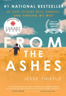 book cover - From the Ashes: My Story of Being Métis, Homeless, and Finding My Way