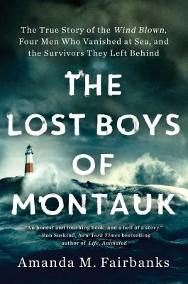The lost boys of Montauk : the true story of four men who vanished at sea