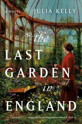 The Last Garden in England, Julia Kelly