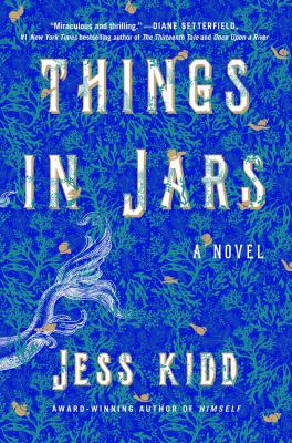 https://www.goodreads.com/book/show/49649443-things-in-jars?ac=1&from_search=true&qid=7IJjUhN1uY&rank=1