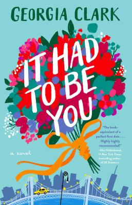 It had to be you : a novel