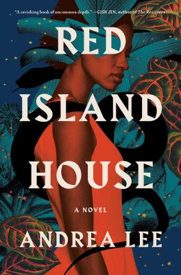 Red Island house : a novel by Lee, Andrea, 1953- author.