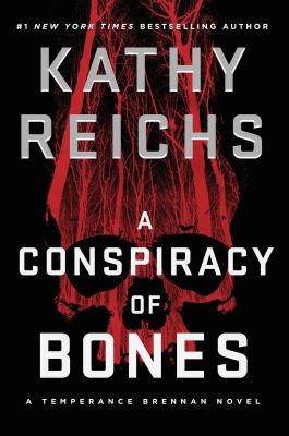 Book cover: A Conspiracy of Bones by Kathy Reichs