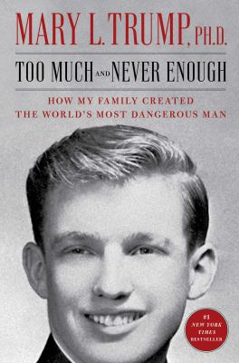 Too Much and Never Enough: How My Family Created the World's Most Dangerous Man book cover