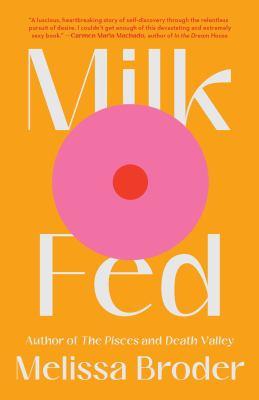 Milk-fed by Melissa Broder