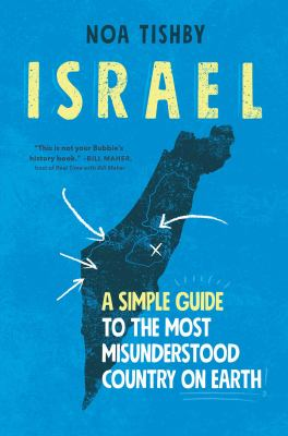 Israel : a simple guide to the most misunderstood country on earth