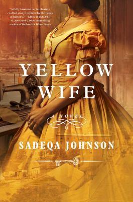 Yellow wife : a novel by Johnson, Sadeqa, author.
