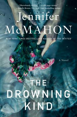 The drowning kind / by McMahon, Jennifer,