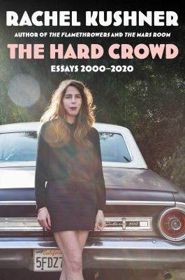 The hard crowd : essays 2000-2020
