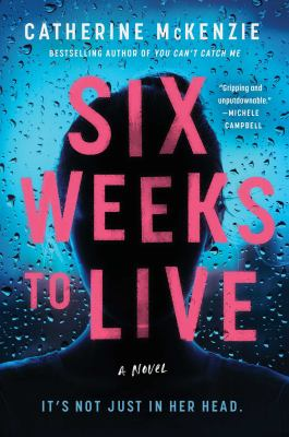 Six weeks to live : a novel