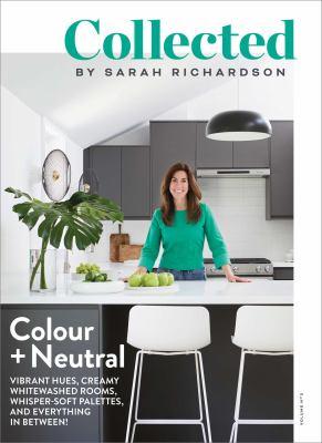 Colour + Neutral, Sarah  Richardson