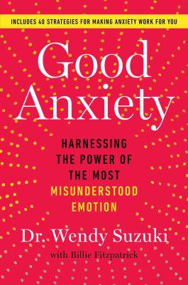 Good anxiety : by Suzuki, Wendy