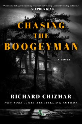Chasing the Boogeyman : A Novel. by Chizmar, Richard.