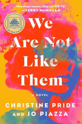We are not like them : a novel by Pride, Christine, author.