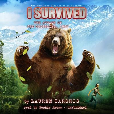 I survived the attack of the grizzlies, 1967 / by Tarshis, Lauren,