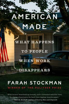 American made : what happens to people when work disappears
