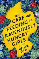 Care and Feeding of Ravenously Hungry Girls book cover