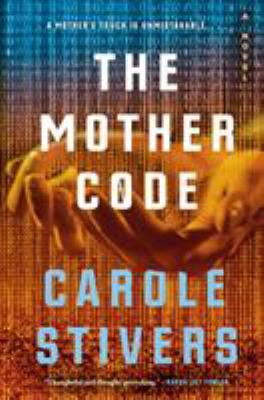 The mother code / Carole Stivers