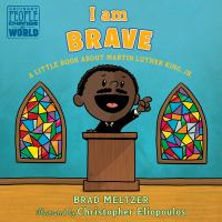 Cover image for I am brave : a little book about Martin Luther King, Jr.