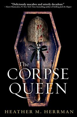 The Corpse Queen by Herrman, Heather M., author.