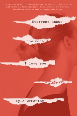 Everyone knows how much I love you : by McCarthy, Kyle