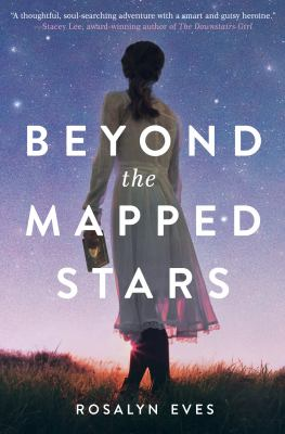 Beyond the Mapped Stars. by Eves, Rosalyn.