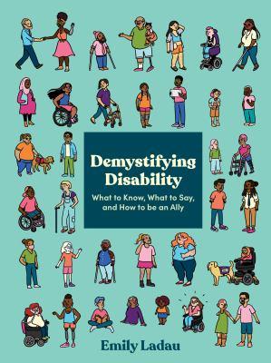 Demystifying disability : by Ladau, Emily,