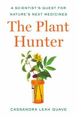 The plant hunter : a scientist