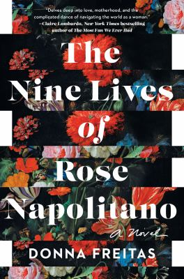 The nine lives of Rose Napolitano / by Freitas, Donna,