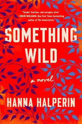 Something wild : by Halperin, Hanna
