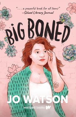 Big boned by Watson, Jo (Romance fiction writer), author.