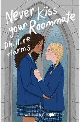 Never kiss your roommate by Harms, Philline, author.