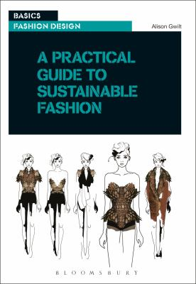 A practical guide to sustainable fashion - Alison Gwill