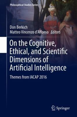 book cover: On the Cognitive, Ethical, and Scientific Dimensions of Artificial Intelligence