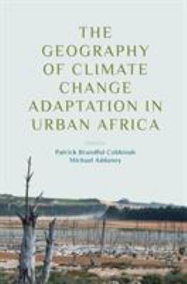 Book Cover : The Geography of Climate Change Adaptation in Urban Africa