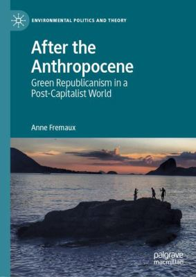 Book Cover : After the Anthropocene : green republicanism in a post-capitalist world