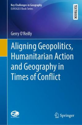 Book Cover : Aligning Geopolitics, Humanitarian Action and Geography in Times of Conflict