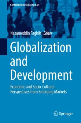 Book Cover : Globalization and Development : economic and socio-cultural perspectives from emerging markets