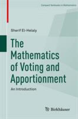 book cover The Mathematics of Voting and Apportionment